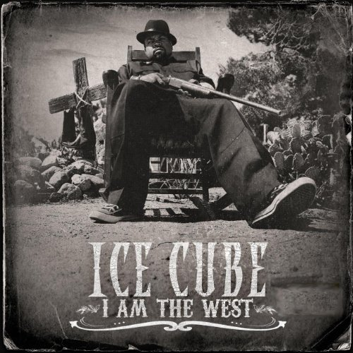 Ice Cube I Am The West Clean Version