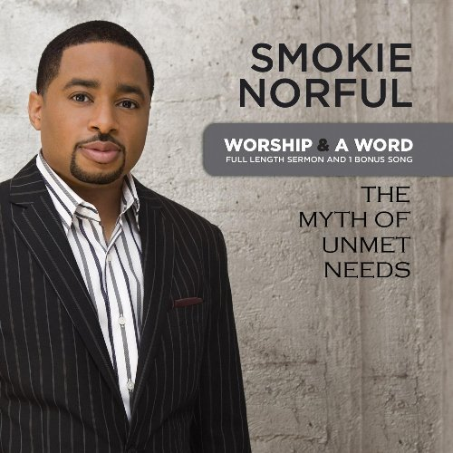 Smokie Norful Worship & A Word Myth Of Unme