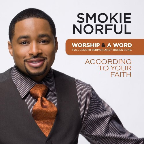 Smokie Norful Worship & A Word According To
