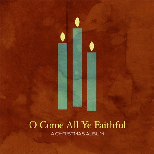 O Come All Ye Faithful O Come All Ye Faithful