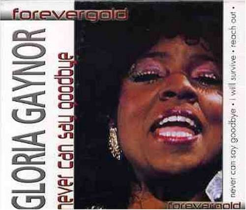 Gloria Gaynor Never Can Say Goodbye Import Ned