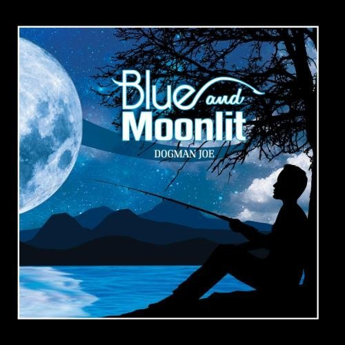 Dogman Joe Blue & Moonlit