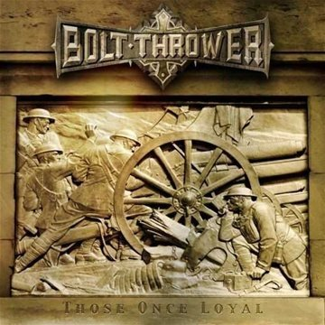 Bolt Thrower Those Once Loyal Import Eu