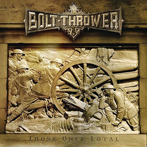 Bolt Thrower Those Once Loyal
