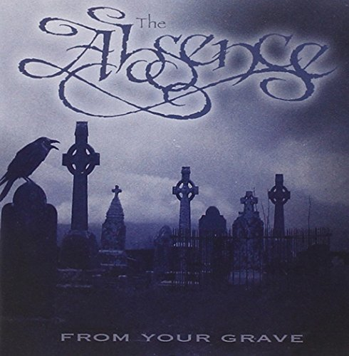 Absence From Your Grave