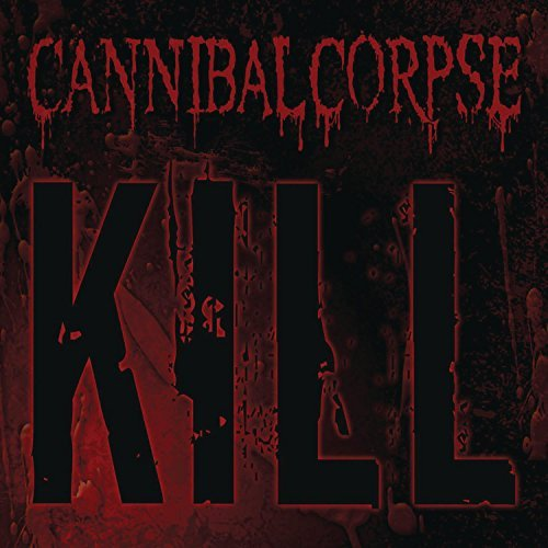 Cannibal Corpse Kill