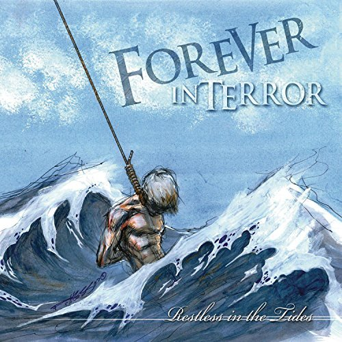 Forever In Terror Restless In The Tides