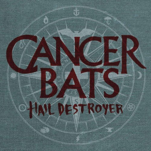 Cancer Bats Hail Destroyer