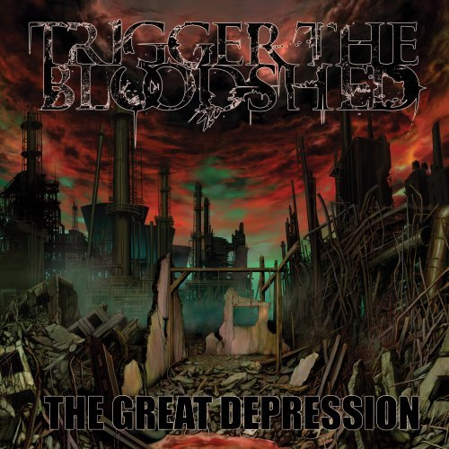 Trigger The Bloodshed Great Depression