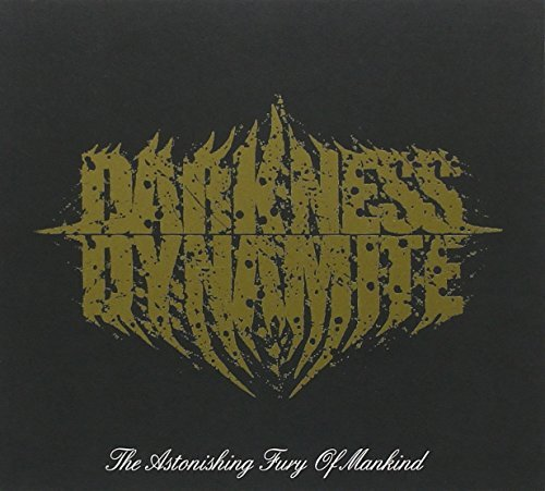 Darkness Dynamite Astonishing Fury Of Mankind