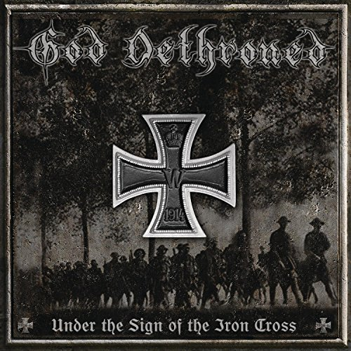 God Dethroned Under The Sign Of The Iron Cro