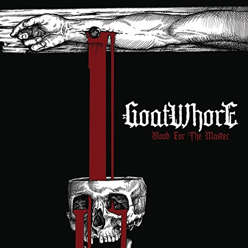 Goatwhore Blood For The Master