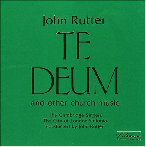 John Rutter Te Deum & Other Church Music Rutter City Of London Sinfonia