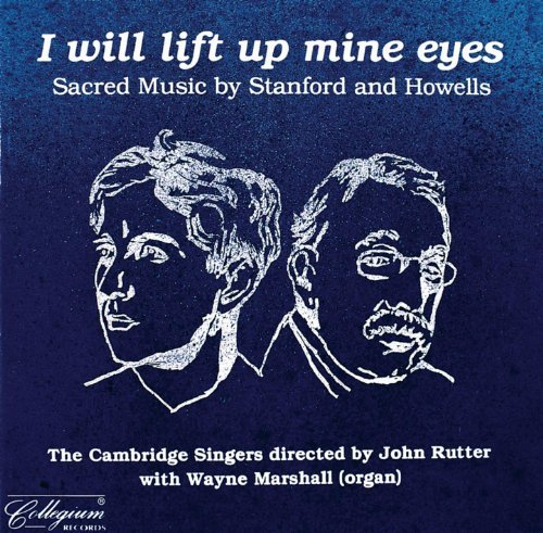 Stanford Howells I Will Lift Up Mine Eyes Sacr Marshall*wayne (org) Rutter Cambridge Singers