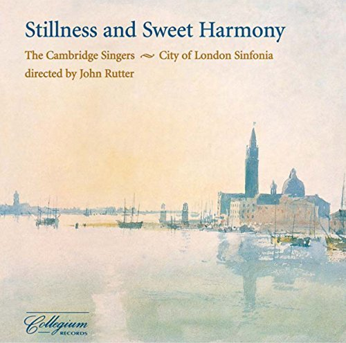 Faure Byrd Wilbye Gibbons Stillness & Sweet Harmony Rutter Cambridge Singers