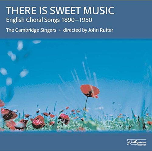 John & The Cambridge Si Rutter There Is Sweet Music Rutter Cambridge Singers