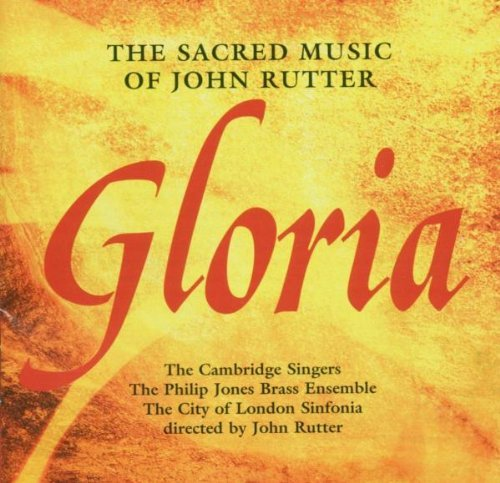John Rutter Gloria Cambridge Singers Rutter City Of London Sinfonia