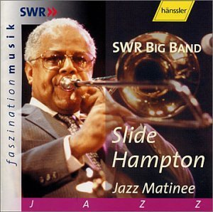 Slide Hampton Jazz Matinee