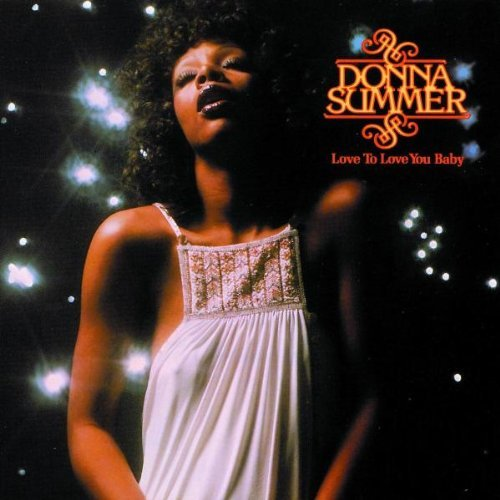 Summer Donna Love To Love You Baby