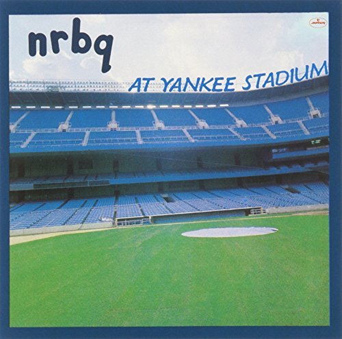 Nrbq At Yankee Stadium
