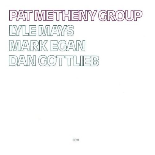 Pat Metheny Pat Metheny Group