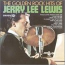 Lewis Jerry Lee Golden Rock Hits