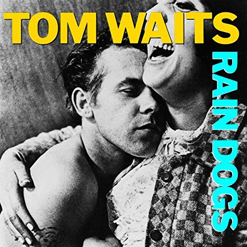 Tom Waits Rain Dogs Rain Dogs