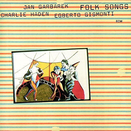 Garbarek Gismont Haden Folk Songs