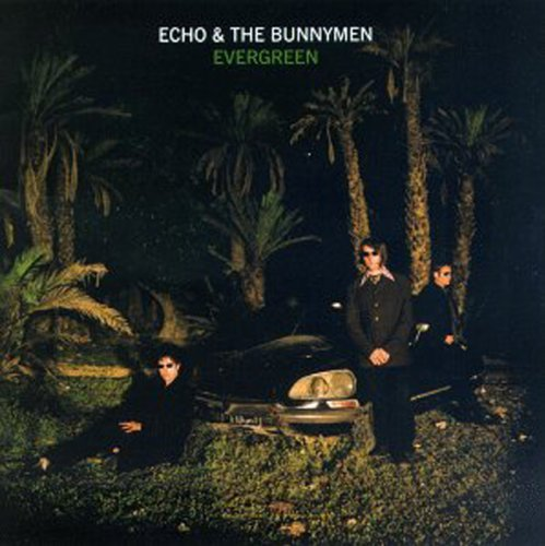 Echo & The Bunnymen Evergreen