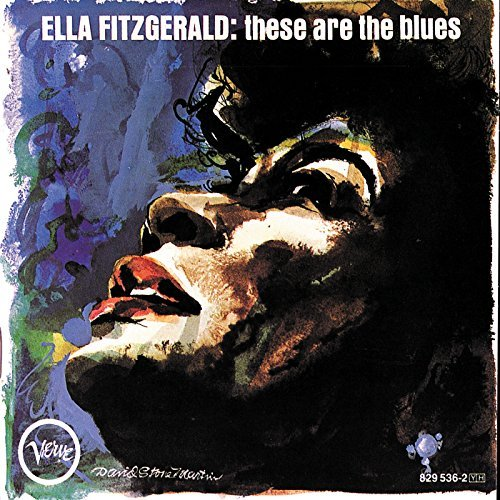 Ella Fitzgerald These Are The Blues
