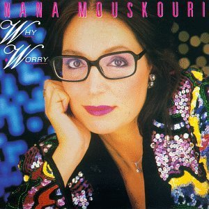 Nana Mouskouri Why Worry