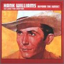 Williams Hank Sr. Beyond The Sunset