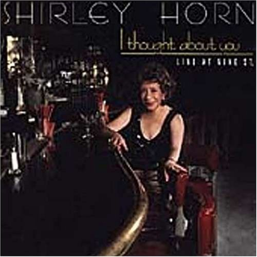 Shirley Horn I Thought About You