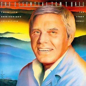 Tom T. Hall Essential Twentieth Anniversar