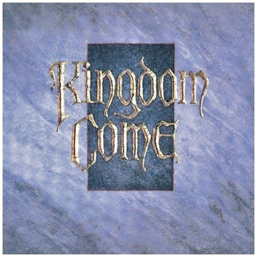 Kingdom Come Kingdom Come