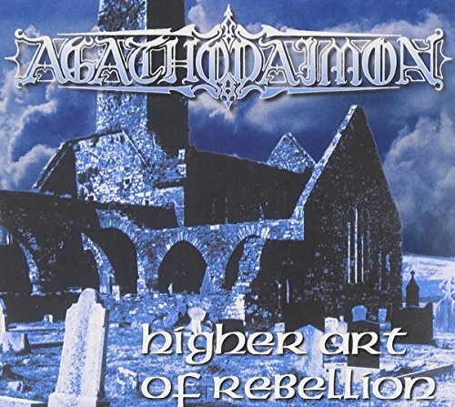 Agathodaimon Higher Art Of Rebellion