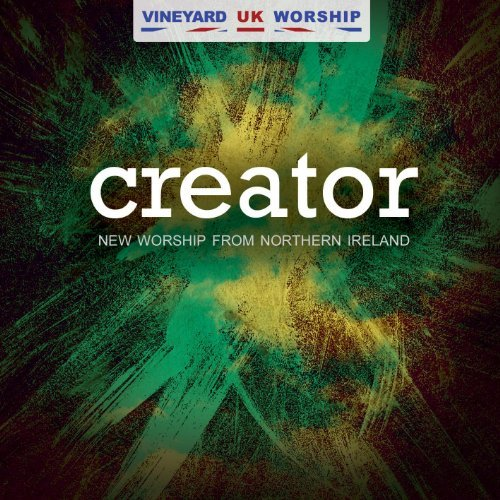 Vineyard U.K. Worship Creator New Worship From North
