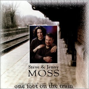 Steve & Jenny Moss One Foot On The Train
