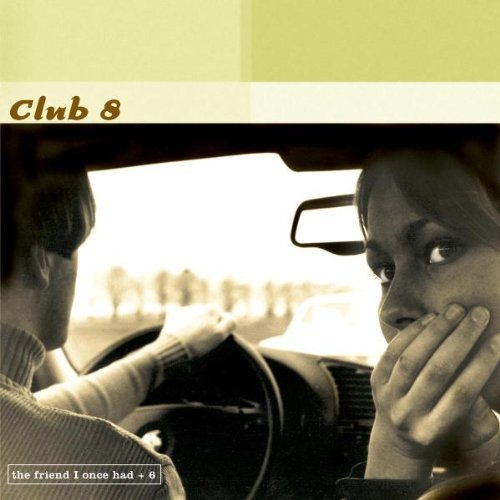 Club 8 Friend I Once Had Incl. Bonus Tracks