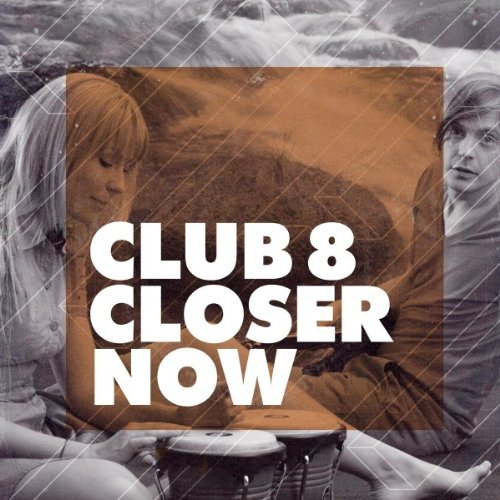 Club 8 Closer Now 7 Inch Single