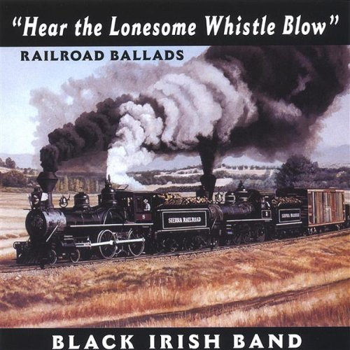 Black Irish Band Hear The Lonesome Whistle Blow