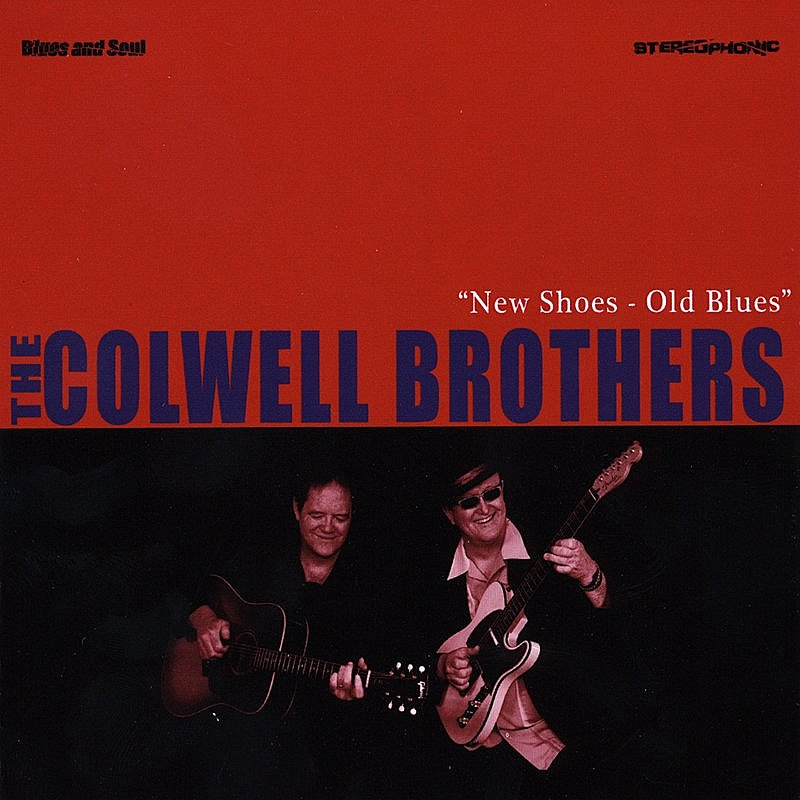 Colwell Brothers New Shoes Old Blues Local