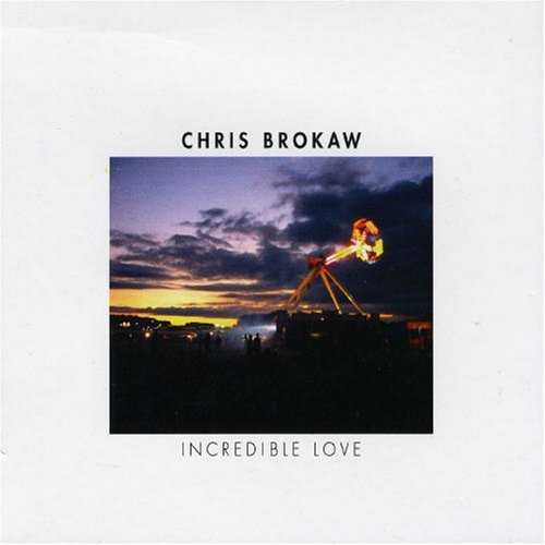 Chris Brokaw Incredible Love Import Gbr