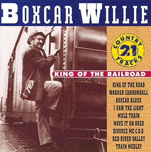 Boxcar Willie King Of The Railroad 21 Countr Import Net