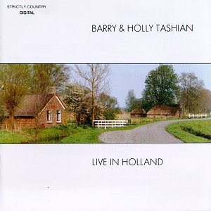 Barry & Holly Tashian Live In Holland