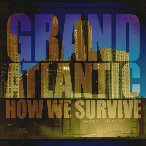 Grand Atlantic How We Survive