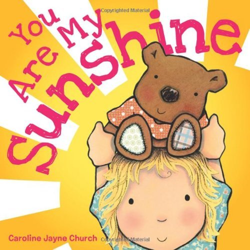 Caroline Jayne Church You Are My Sunshine