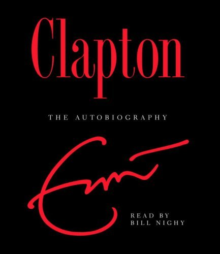 Eric Clapton Clapton The Autobiography Abridged