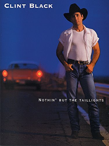 Clint Black Nothin' But The Taillights Piano Vocal Chords