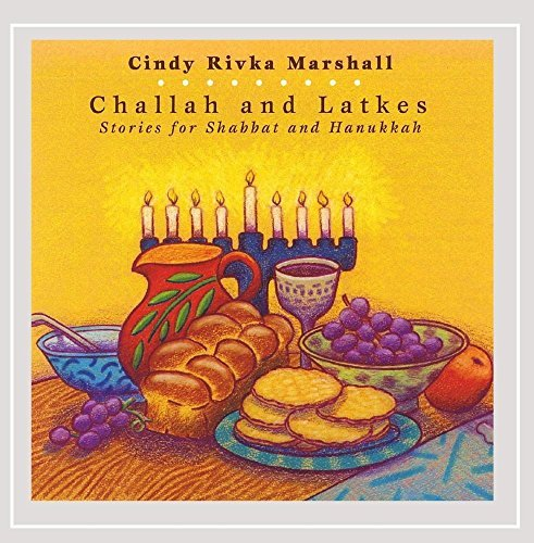 Cindy Rivka Marshall Challah & Latkes Stories For